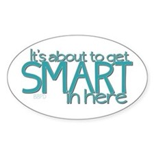 Smart In Here Decal
