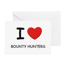 I love bounty hunters Greeting Cards (Pk of 10