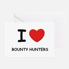 I love bounty hunters Greeting Cards (Pk of 10