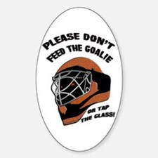 Don't Feed the Goalie Oval Decal