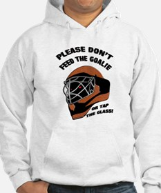 Don't Feed the Goalie Hoodie