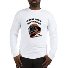 Don't Feed the Goalie Long Sleeve T-Shirt