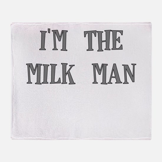 IM THE MILKMAN Throw Blanket