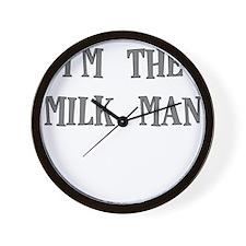 IM THE MILKMAN Wall Clock