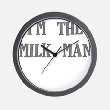 IM THE MILKMAN Wall Clock