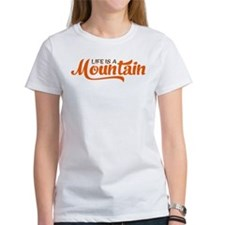 Life is a mountain T-Shirt