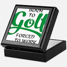 Born to golf forced to work Keepsake Box