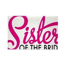 Sister of the bride Rectangle Magnet