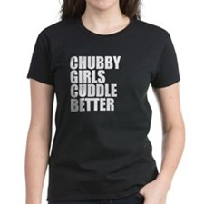 Chubby Girls Cuddle Better T-Shirt