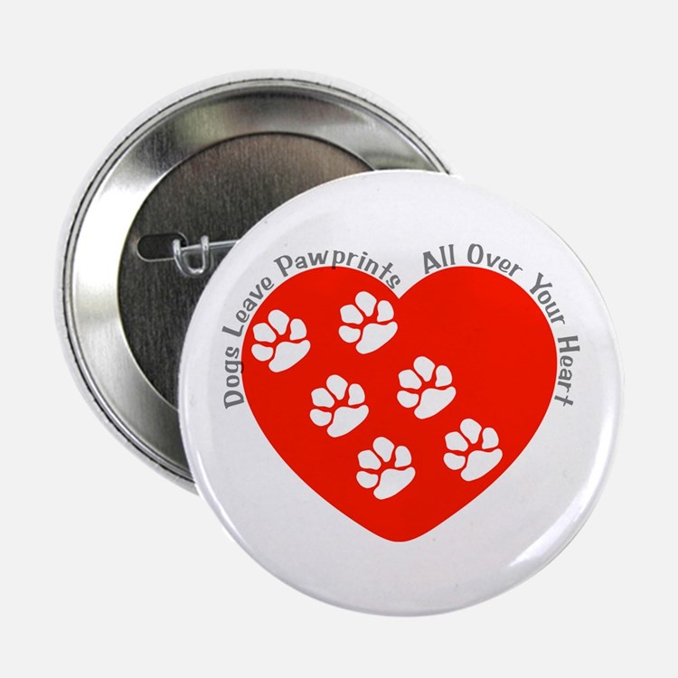 Dogs Leave Pawprints All Over Button