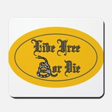 Live Free or Die Mousepad