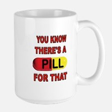 PILL FOR THAT Mug