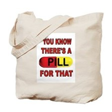 PILL FOR THAT Tote Bag