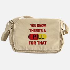 PILL FOR THAT Messenger Bag