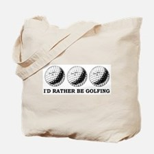 golfing Id rather be golfing Tote Bag