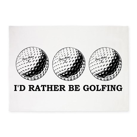 golfing Id rather be golfing 5'x7'Area Rug