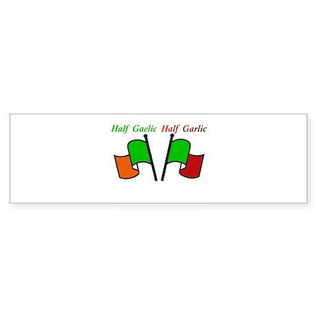 Half Gaelic Half Garlic Bumper Sticker