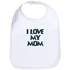 I LOVE MY MOM TEAL Bib