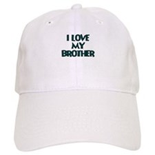 I LOVE MY BROTHER TEAL Baseball Baseball Cap