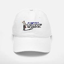 If I cant fix it... Baseball Baseball Baseball Cap