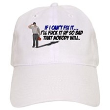 If I cant fix it... Baseball Baseball Cap