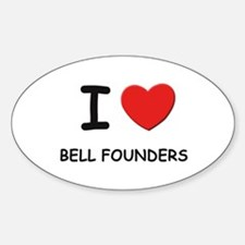 I love bell founders Oval Decal