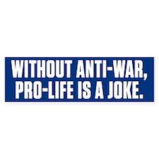 Anti War Pro Life Bumper Bumper Sticker