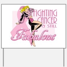 Fabulously Fighting Cancer Yard Sign