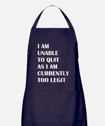 I Am Unable To Quit As I Am Currently Apron (dark)