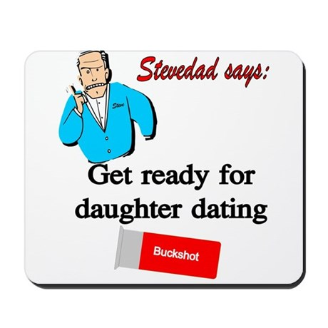 GET READY FOR DAUGHTER DATING Mousepad