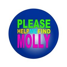 """Please Help Me FInd Molly Button 3.5"""" Button"""