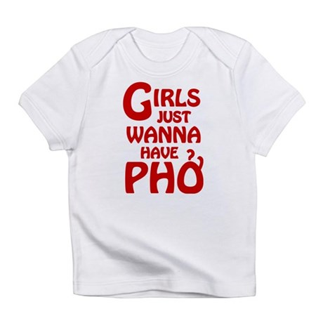 Girls Just Wanna Have Pho Infant T-Shirt