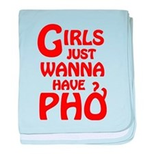 Girls Just Wanna Have Pho baby blanket