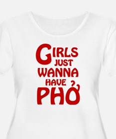 Girls Just Wanna Have Pho Plus Size T-Shirt