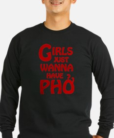 Girls Just Wanna Have Pho Long Sleeve T-Shirt
