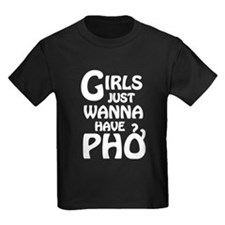 Girls Just Wanna Have Pho T-Shirt