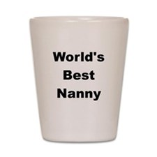 WORLDS BEST NANNY Shot Glass