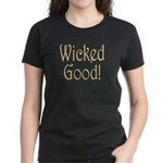Wicked Good! Women's Dark T-Shirt