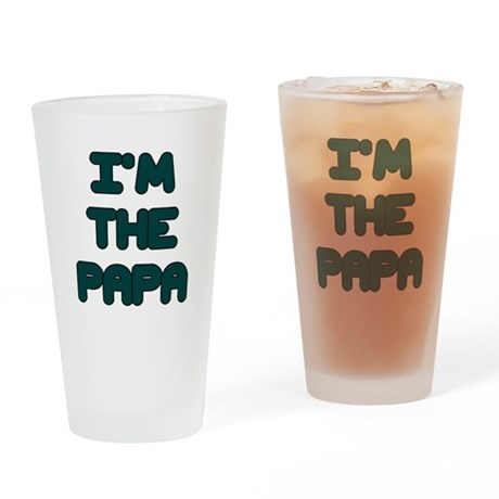 IM THE PAPA Drinking Glass