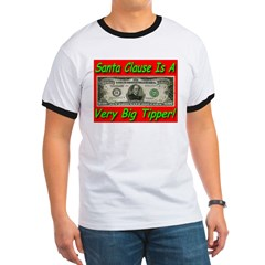 Santa Clause Is A Very Big Tipper T