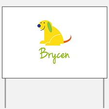 Brycen Loves Puppies Yard Sign