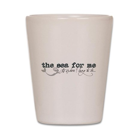 The Sea for Me2 Shot Glass