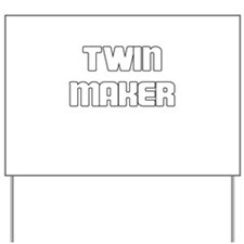 TWIN MAKER WHITE Yard Sign