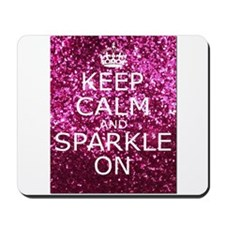 Keep Calm and Sparkle On Mousepad