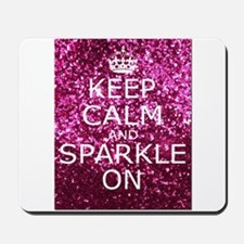 Keep Calm and Sparkle On Mousepad