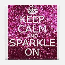 Keep Calm and Sparkle On Tile Coaster