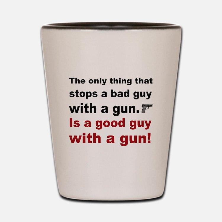 Good Guy with a gun Shot Glass