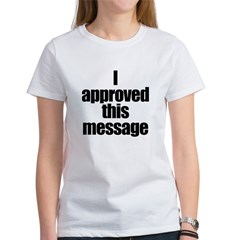 I APPROVED THIS MESSAGE Tee
