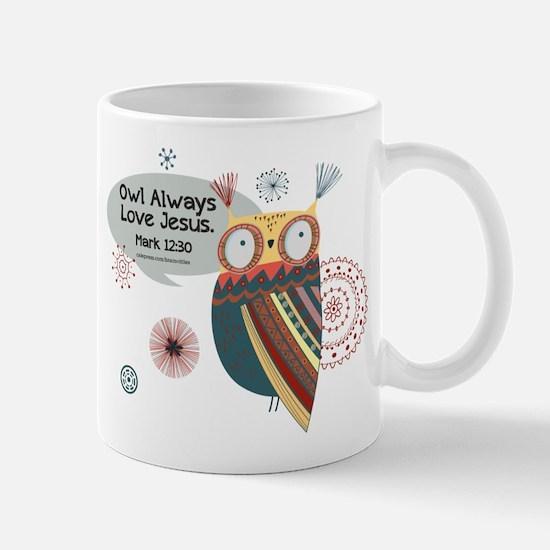 Owl Always Love Jesus Owl Mug