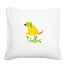 Dallas Loves Puppies Square Canvas Pillow